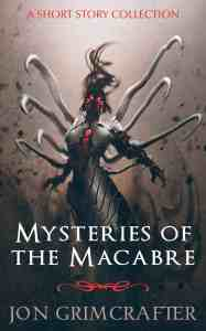 Mysteries of the Macabre